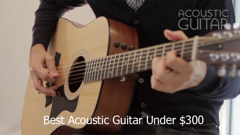 Best acoustic Guitar under $300
